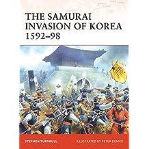 The Samurai Invasion of Korea 1592-98 (Campaign, Band 198)