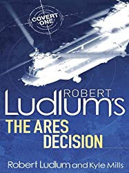Robert Ludlum's The Ares Decision (Covert-One Book 8)