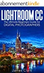 Lightroom CC: The Ultimate Beginners...