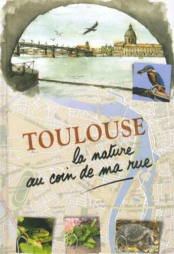 Toulouse, la nature au coin de ma rue