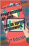 Programación en Java. Uso de Spring Framework: 2ª Edición