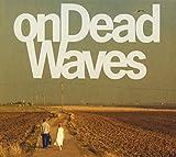 Songtexte von On Dead Waves - onDeadWaves