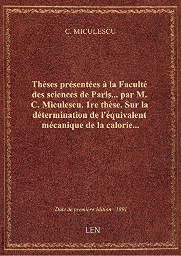 Thèses présentées à la Faculté des sciences de Paris... par M. C. Miculescu. 1re thèse. Sur la déter