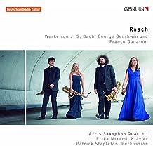 Bach, Gershwin, Donatoni : Rasch, uvres pour quatuor de saxophones. Mikami, Stapleton, Quatuor Arcis.