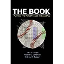 The Book: Playing the Percentages in Baseball (English Edition)