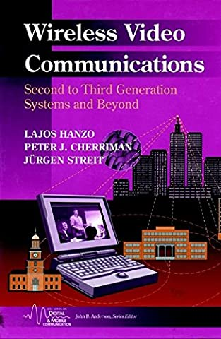 [Wireless Video Communications: Second and Third Generation Systems and Beyond] (By: Lajos L. Hanzo) [published: March, 2001]