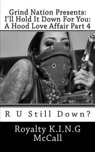 I'll Hold It Down For You: A Hood Love Affair Part 4: R U Still Down?: Volume 4