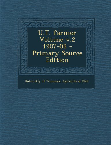 U.T. Farmer Volume V.2 1907-08