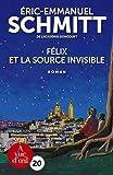 Félix et la source invisible   Schmitt, Eric-Emmanuel (1960-....). Auteur