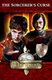 Merlin: The Sorcerer's Curse (Merlin (younger readers))