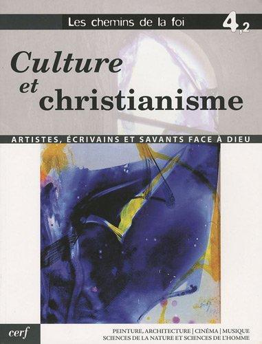 Les chemins de la foi : Volume 4-2, Culture et chr...