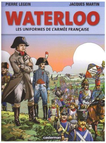 Waterloo : Les uniformes de l'armée française