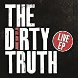 The Dirty Truth - Live EP