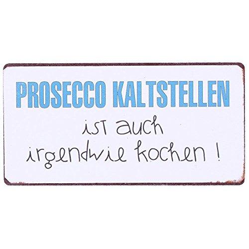 Schild Magnet - Prosecco kaltstellen ist auch irgendwie kochen ! - Blechschild Vintage 10 cm
