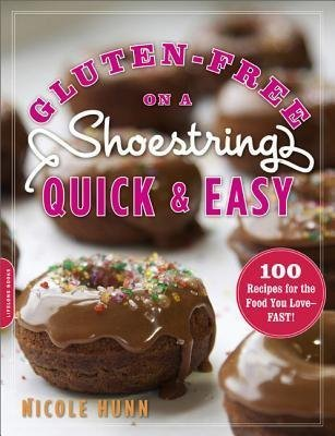 [{ Gluten-Free on a Shoestring, Quick and Easy: 100 Recipes for the Food You Love--Fast! By Hunn, Nicole ( Author ) Nov - 06- 2012 ( Paperback ) } ] - Fast Food Gluten Free