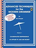 Advanced Techniques for the Modern Drummer: Vol. 1