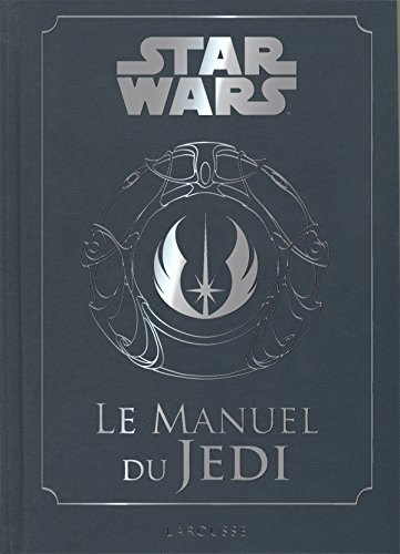 Star Wars, le manuel du Jedi par Daniel Wallace, Collectif