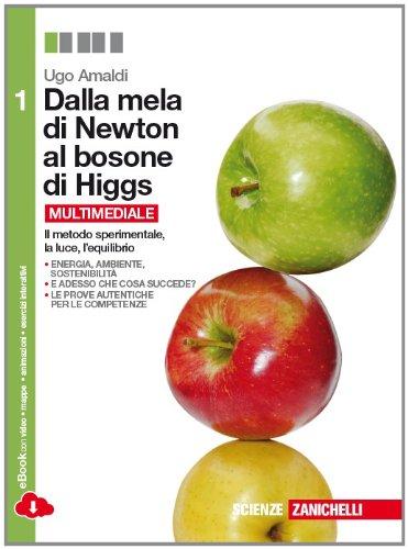 Dalla mela di Newton al bosone di Higgs. La fisica in cinque anni. Per le Scuole superiori. Con e-book. Con espansione online: 1