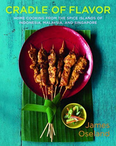 Home Cradle (Cradle of Flavor: Home Cooking from the Spice Islands of Indonesia, Malaysia, and Singapore)