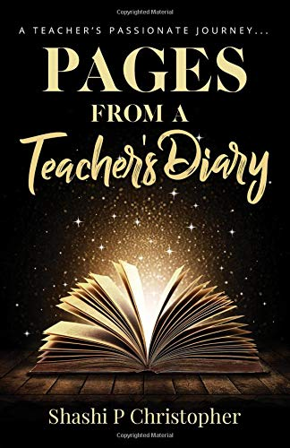PAGES FROM A TEACHER'S DIARY : A Teacher's Passionate Journey...