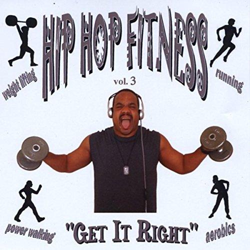 Hip Hop Fitness, Vol. 3: Get It Right