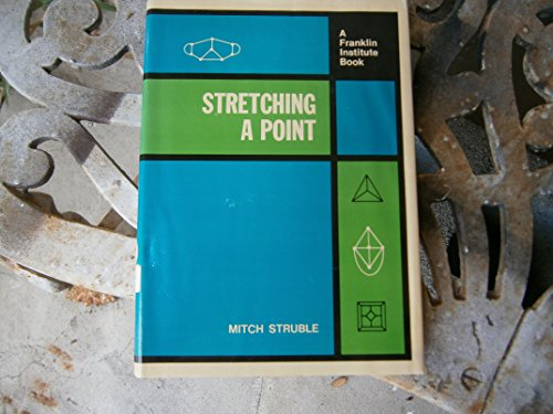Stretching a Point (A Franklin Institute Bk.) par Mitch Struble