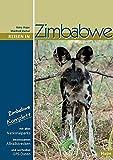 Reisen in Zimbabwe: Zimbabwe komplett - alle Nationalparks, interessante Allradstrecken, wertvolle GPS-Daten. Ein Reisebegleiter für Natur und Abenteuer