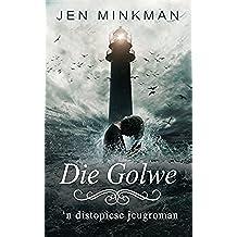 Die Golwe: 'n distopiese jeugroman (Eilandserie Book 2) (Afrikaans Edition)