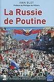 La Russie de Poutine / Ivan Blot   Blot, Ivan. Auteur