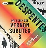 Das Leben des Vernon Subutex 3: Ungekürzte Lesung mit Johann von Bülow (1 mp3-CD)