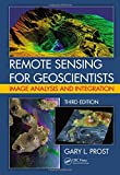 Remote Sensing for Geoscientists: Image Analysis and Integration, Third Edition