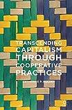Transcending Capitalism Through Cooperative Practices