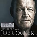 Joe Cocker: The Life of a Man - The Ultimate Hits 1968-2013 (Audio CD)