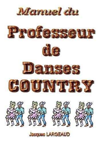Manuel du professeur de danses country par Jacques Largeaud