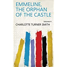 Emmeline, the Orphan of the Castle Volume 4