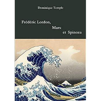 Frédéric Lordon, Marx et Spinoza