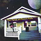 The Porch Of Planet Pluto Part 1
