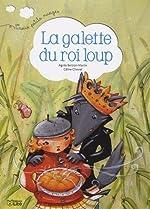 La galette du roi Loup - Dès 2 ans de Agnès Bertron-Martin