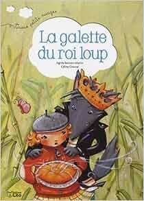 Amazon.fr - La galette du roi Loup - Dès 2 ans - Agnès