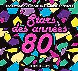 Stars des années 80 - Secrets de chansons