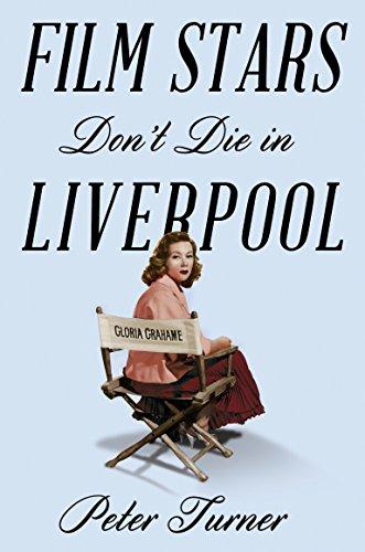 Film Stars Don't Die in Liverpool: A True Story por Peter Turner