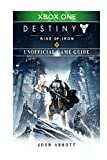 Destiny Rise of Iron Xbox One Unofficial Game Guide