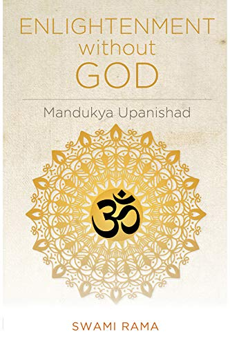 ENLIGHTENMENT WITHOUT GOD: Mandukya Upanishad por Swami Rama