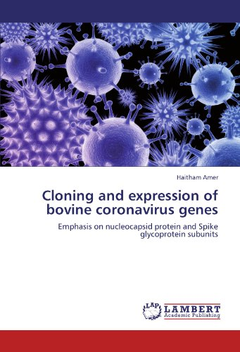 Cloning and expression of bovine coronavirus genes: Emphasis on nucleocapsid protein and Spike glycoprotein subunits
