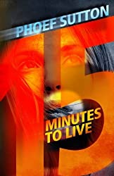 Fifteen Minutes to Live by Phoef Sutton (2015-05-05)