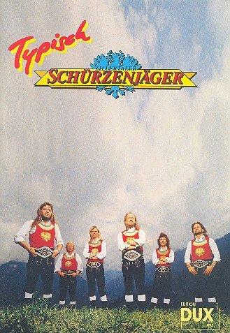 TYPISCH: ZILLERTALER SCHUERZEN- JAEGER SONGBOOK FUER KLAVIER/AKK.