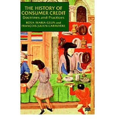 By Rosa-Maria Gelpi ; Francois Julien-Labruyere ; Na Na ( Author ) [ History of Consumer Credit: Doctrines and Practice (2000) By Jun-2000 Hardcover