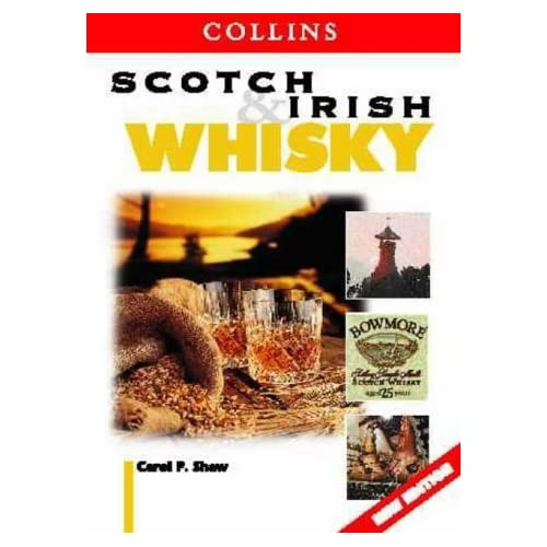 Scotch and Irish Whisky (Collins guide) by Carol P. Shaw (2000-03-06)
