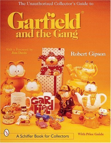 The Unauthorized Collector's Guide to Garfield and the Gang (The Unauthorized Collection Guide) by Robert Gipson (2000-04-01)