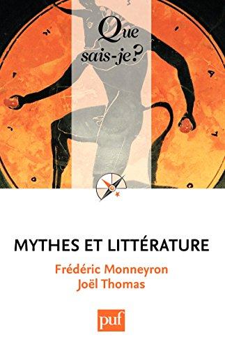 Mythes et littérature: « Que sais-je ? » n° 3645 par Frédéric Monneyron